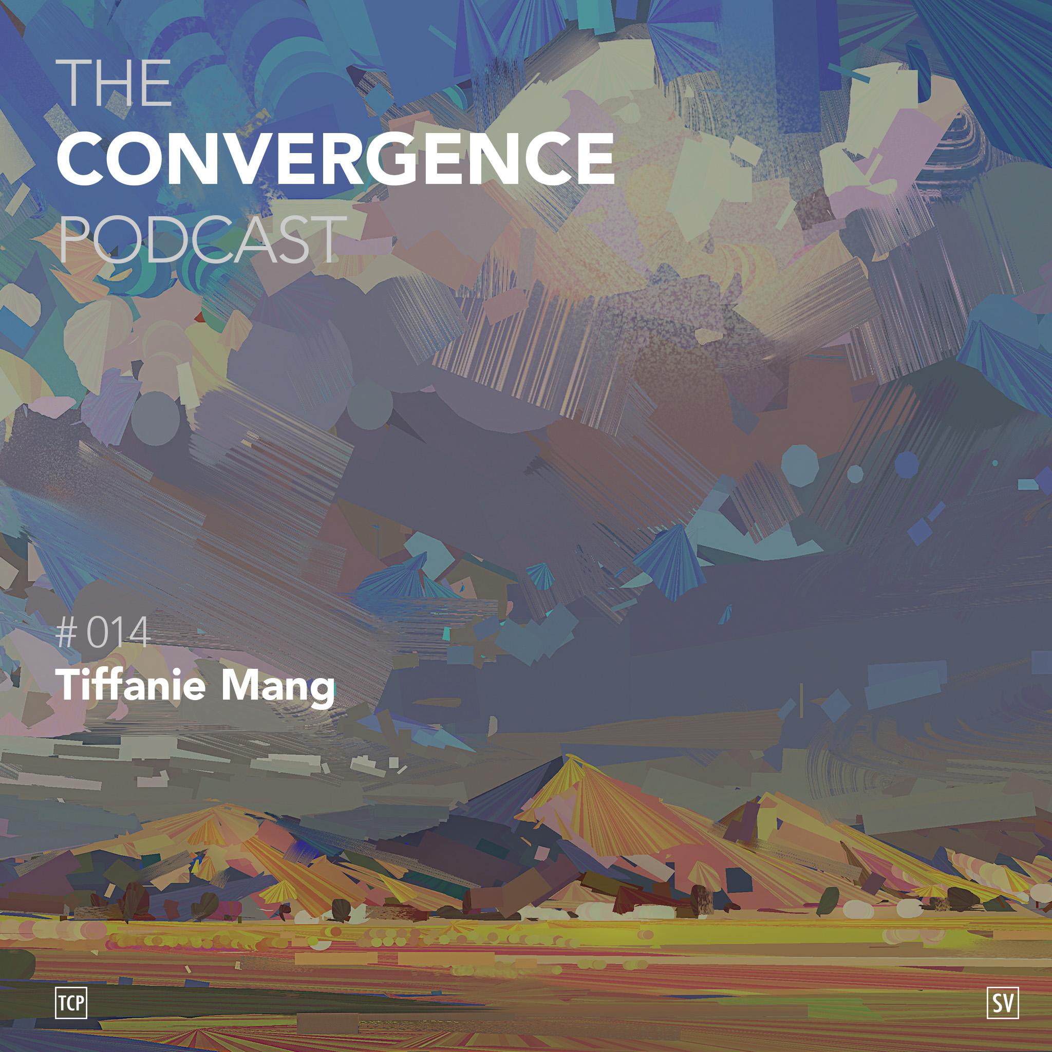 TheConvergencePodcast#014_Tiffanie Mang